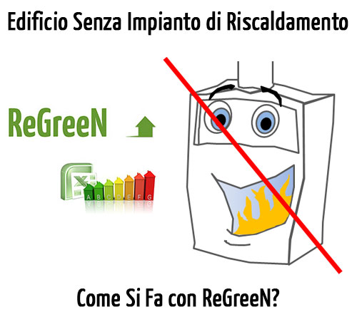 APE edifici privi di impianto di riscaldamento: come fare con ReGreeN?