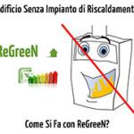 Certificazione Energetica Senza Impianto di Riscaldamento: Come Fare con ReGreeN?